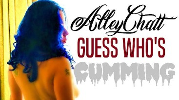AlleyChatt 4 - GUESS WHO'S CUMMING
