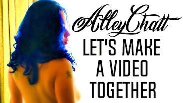 AlleyChatt 9: Let's Make a Video Together