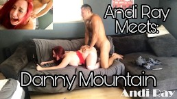 TRAILER // UNCUT DANNY MOUNTAIN MEETS AND FUCKS ANDI RAY FOR THE 1ST TIME