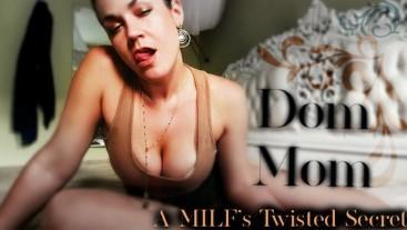 Dom StepMom - A MILFs Twisted Secret