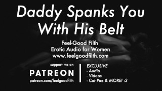 DDLG Roleplay: Daddy Spanks You With His Belt (Erotic Audio for Women)