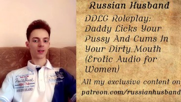 DDLG Roleplay: Daddy Licks Your Pussy And Cums In Your Dirty Mouth (Erotic