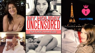 "My Holiday Sextape #2 ""The hotel room FUCK"""