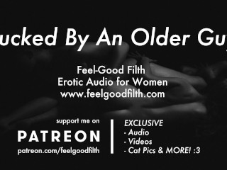 Rough Sex with an Experienced Hot Older Guy Erotic Audio for Women