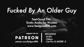 Rough Sex with an Experienced Hot Older Guy (Erotic Audio for Women)