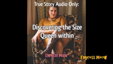 Audio Only: Discovering the Size Queen Within