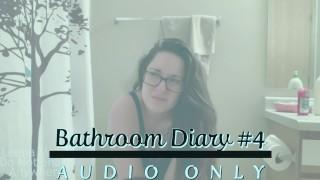 Bathroom Diary #4 MP3