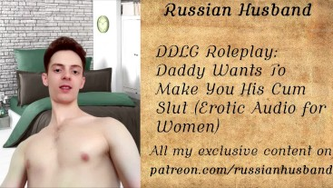 DDLG Roleplay: Daddy Wants To Make You His Cum Slut-Erotic Audio for Women