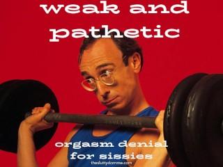 Weak and Pathetc