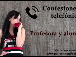 Confesón telefónca en español una profesora y su alumno