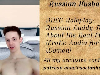 Roleplay Russan Daddy Talks About Hs Real Lfe Erotc Audo