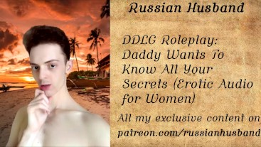 DDLG Roleplay: Daddy Wants To Know All Your Secrets-Erotic Audio for Women