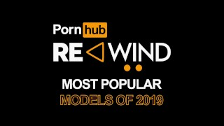 Clip Pornhub Rewind 2019 - Top Verified Models of the Year