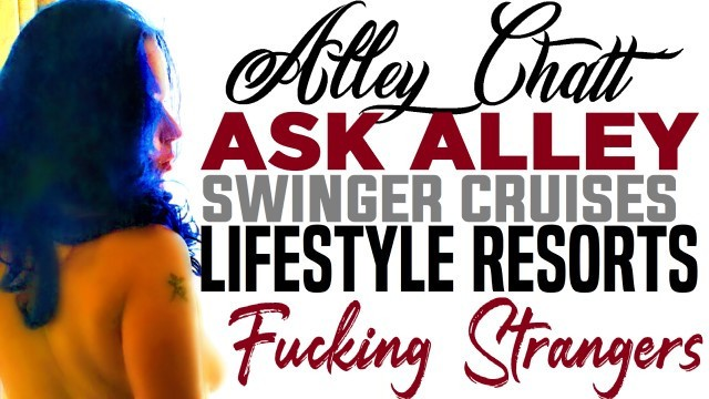 Swinger lifestyle resorts Alleychatt ask alley 6 swinger cruises, resorts, fucking strangers