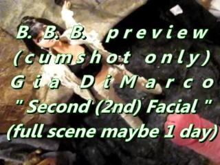 B.b.b. preview: gia dimarcos second (2nd) facial(cum only)avi noslomo