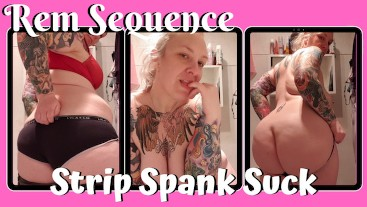 Strip Spank Suck - RemSequence
