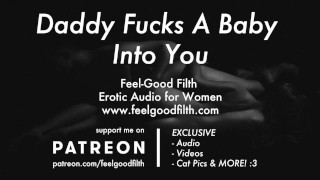 DDLG Roleplay: Daddy Fucks A Baby Into You (Erotic Audio for Women)