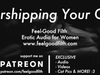 Adorando y follando tu coño goteante (audio erótico para mujeres)