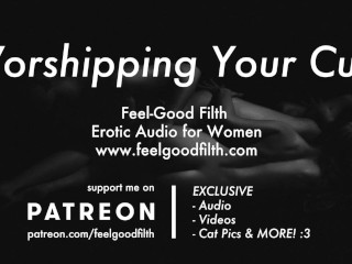 Worshipping & Fucking Your Dripping Pussy Erotic Audio for Women