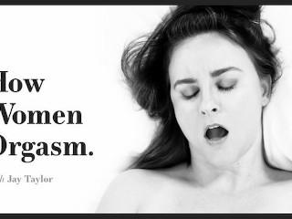 ADULT TIME How Women Orgasm Jay Taylor Masturbates Jay Taylor