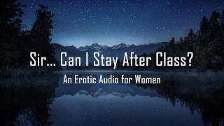 Tube Porn - Señor ... ¿Puedo Quedarme Después De Clase? [Audio Erótico Para Mujeres