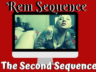 The Second Sequence Rem Sequence Rem Sequence