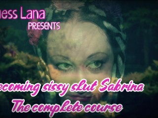 Becoming Sissy Slut Sabrina the full course