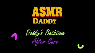Daddy's Bath Time Aftercare , Gentle Audio Only - DDLG, Soft Daddy, ASMR