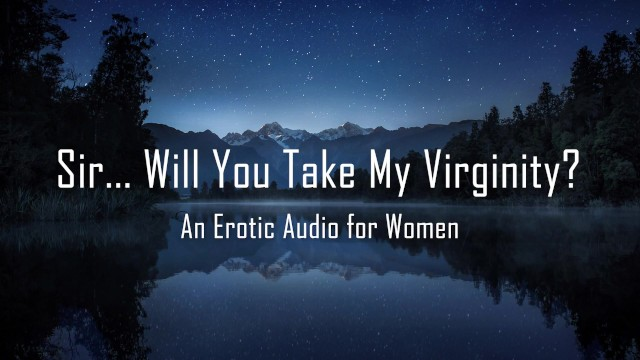 Erotic male strippers Sir... will you take my virginity erotic audio for women