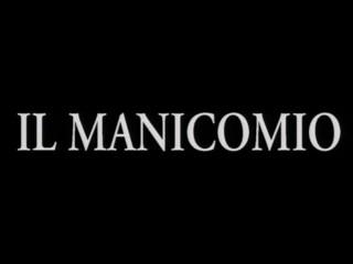 Il Manicomio Version...