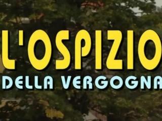 L'Ospizio della Vergogna - con Luana Borgia (Full HD - Refurbished Version