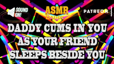 Daddy Cums In Your Pussy As Your Friend Naps Beside You - Risky Audio
