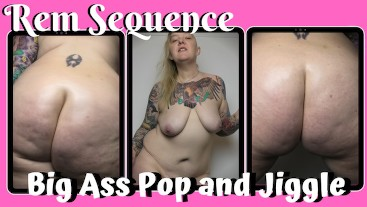 Big Ass Pop and Jiggle - Rem Sequence