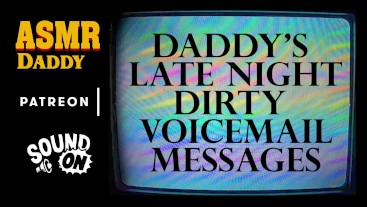 Daddy's Filthy Late Night Voicemail Messages To You