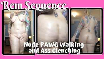 Nude PAWG Walking and Ass Clenching - Rem Sequence