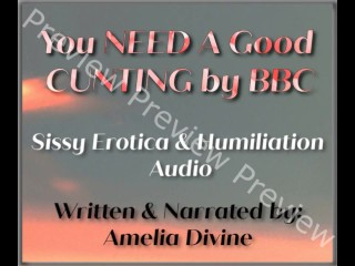 You NEED a Good Cunting by BBC | Sissy Erotica & Humiliation PREVIEW
