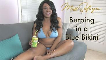 Burping in a Blue Bikini