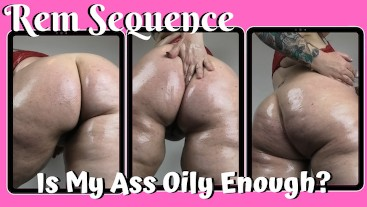 Is My Ass Oily Enough? - Rem Sequence