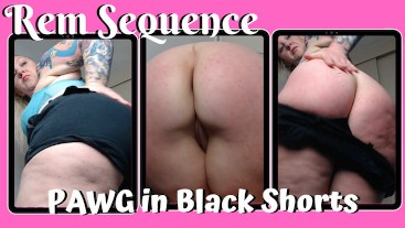 PAWG in Black Shorts - Rem Sequence