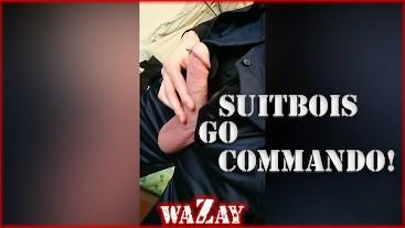 Suitbois Go Commando!