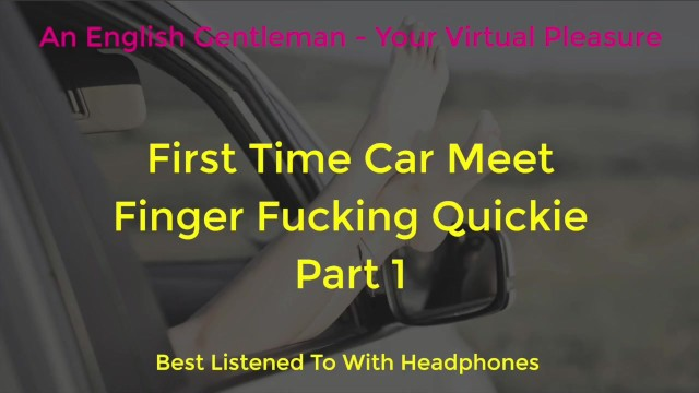 Porn sex with dogs ect First time car meet finger fucking dogging - asmr - erotic audio for women