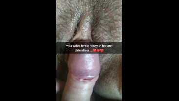 I wanna cum in your wife`s defendless pussy soon...[Cuckold.Snapchat]