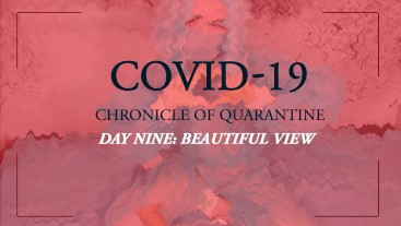 COVID-19: Chronicle of quarantine | day 9 - beautiful view