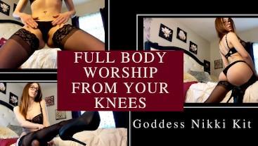 Full Body Worship From your Knees | Femdom Goddess Nikki Kit