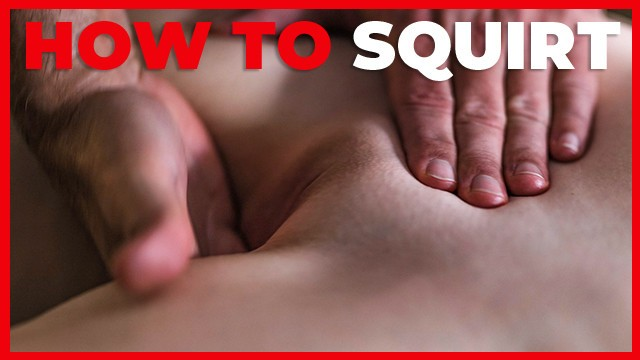 Blowjob tip videos Top 10 tips how to master squirting