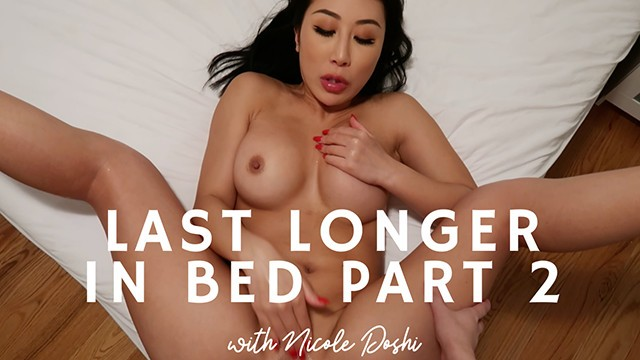 How to last longer before orgasm How to last longer in bed with nicole doshi part two