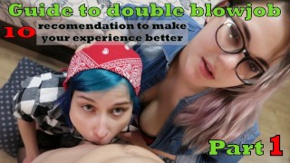 GUIDE TO DOUBLE BLOWJOB -10 REMENDATIONS (PART 1)