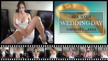 WEDDING DAY SEX WITH GROOM'S stepDAD - ImMeganLive