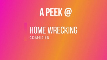 Compilation: Home wrecking