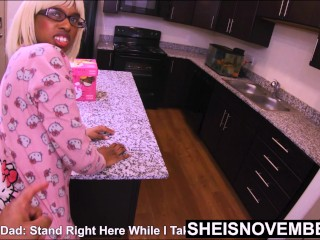 4k Msnovember Shocked Her StepFather Wants To Fuck Her Shy BlackPussy In The Kitchen. Sheisnovember